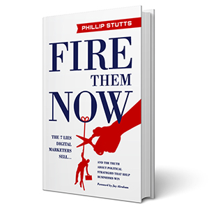 """Fire Them Now: Lie #1 TO AVOID WITH YOUR MARKETING FIRM"" by Phillip Stutts"