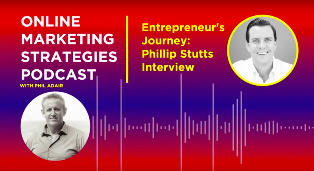 The Entrepreneur's Journey: Phillip Stutts with Phil Adair